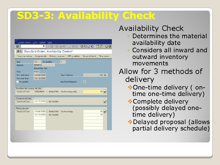 SD 3 -3: Availability Check ◦ Determines the material availability date ◦ Considers all