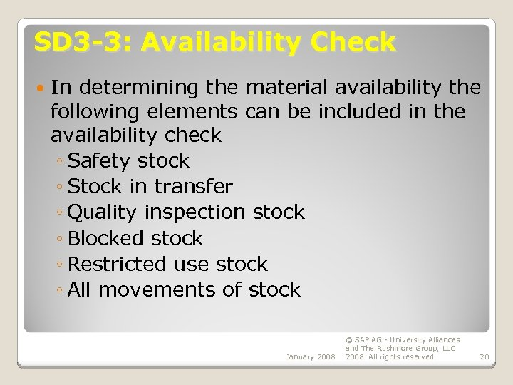 SD 3 -3: Availability Check In determining the material availability the following elements can