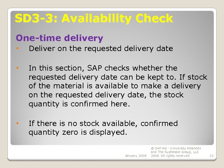 SD 3 -3: Availability Check One-time delivery • Deliver on the requested delivery date