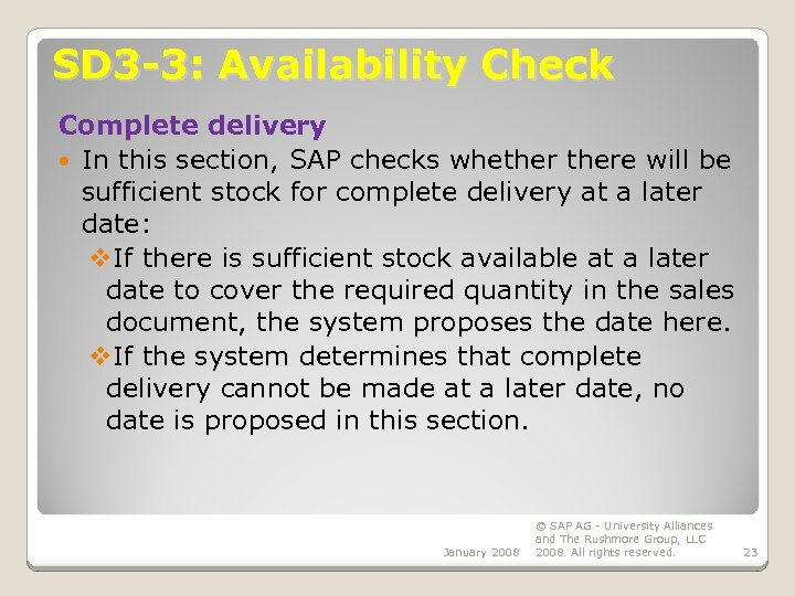 SD 3 -3: Availability Check Complete delivery In this section, SAP checks whethere will