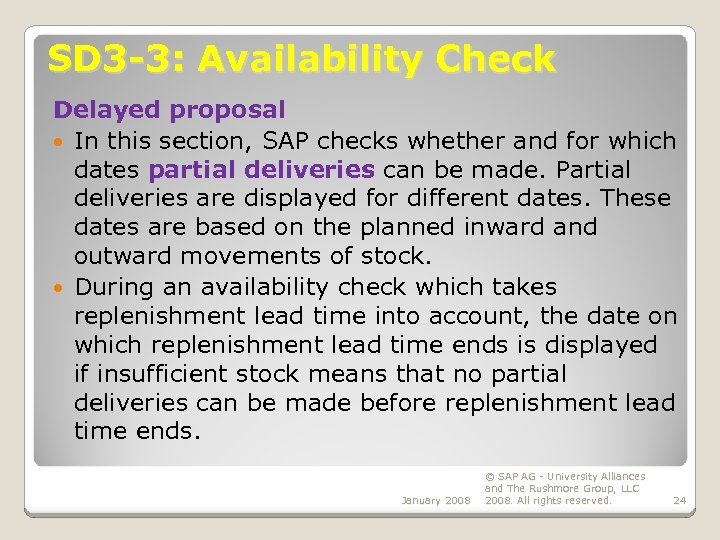 SD 3 -3: Availability Check Delayed proposal In this section, SAP checks whether and