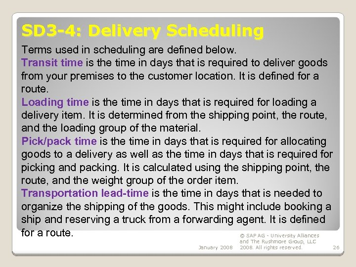 SD 3 -4: Delivery Scheduling Terms used in scheduling are defined below. Transit time