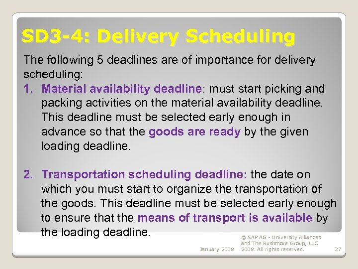 SD 3 -4: Delivery Scheduling The following 5 deadlines are of importance for delivery
