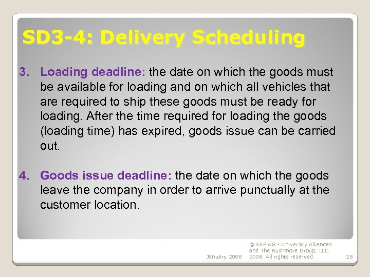 SD 3 -4: Delivery Scheduling 3. Loading deadline: the date on which the goods