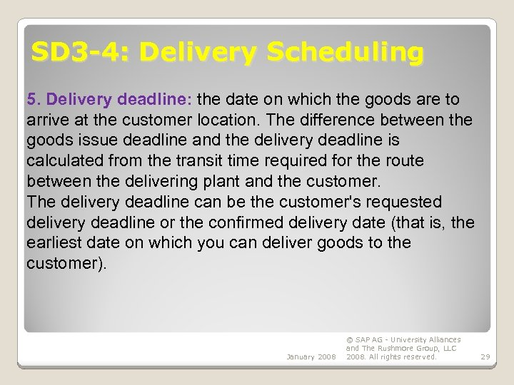 SD 3 -4: Delivery Scheduling 5. Delivery deadline: the date on which the goods