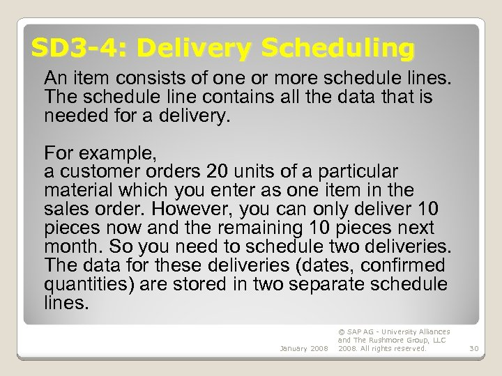 SD 3 -4: Delivery Scheduling An item consists of one or more schedule lines.