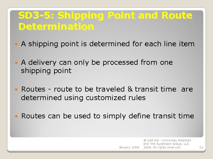 SD 3 -5: Shipping Point and Route Determination A shipping point is determined for