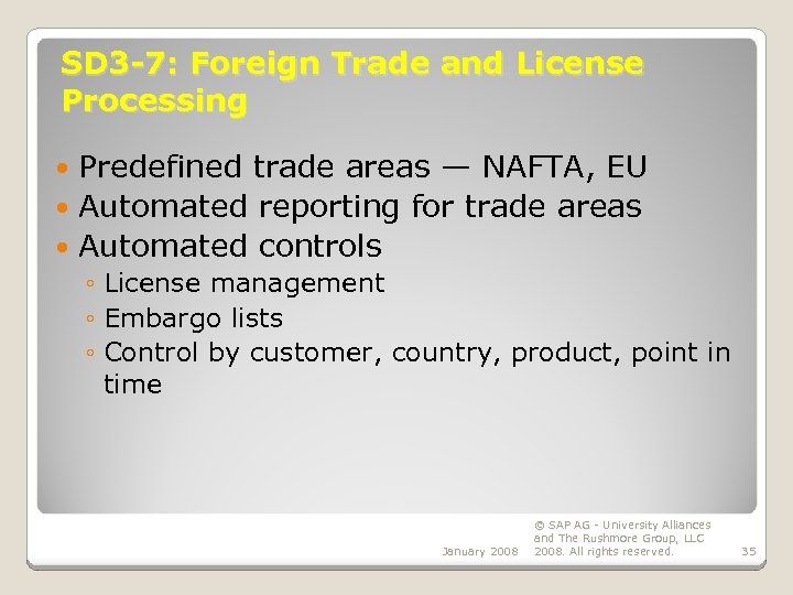 SD 3 -7: Foreign Trade and License Processing Predefined trade areas — NAFTA, EU