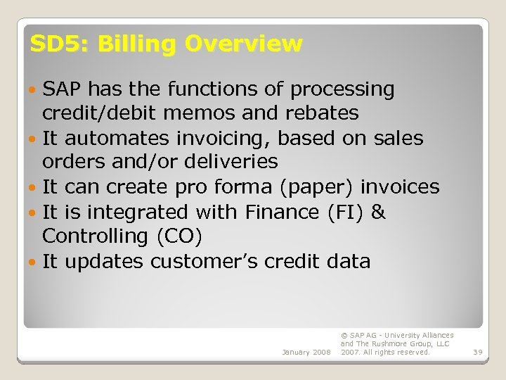 SD 5: Billing Overview SAP has the functions of processing credit/debit memos and rebates
