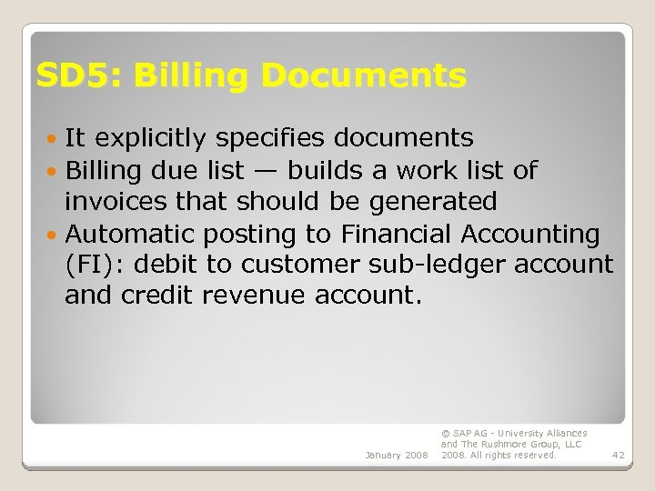 SD 5: Billing Documents It explicitly specifies documents Billing due list — builds a