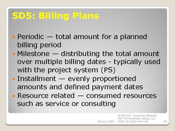 SD 5: Billing Plans Periodic — total amount for a planned billing period Milestone