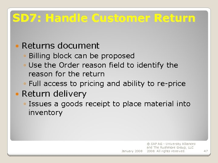 SD 7: Handle Customer Returns document ◦ Billing block can be proposed ◦ Use