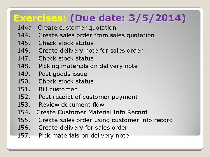 Exercises: (Due date: 3/5/2014) 144 a. 144. 145. 146. 147. 148. 149. 150. 151.