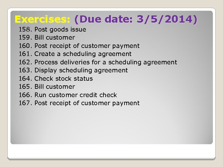 Exercises: (Due date: 3/5/2014) 158. 159. 160. 161. 162. 163. 164. 165. 166. 167.