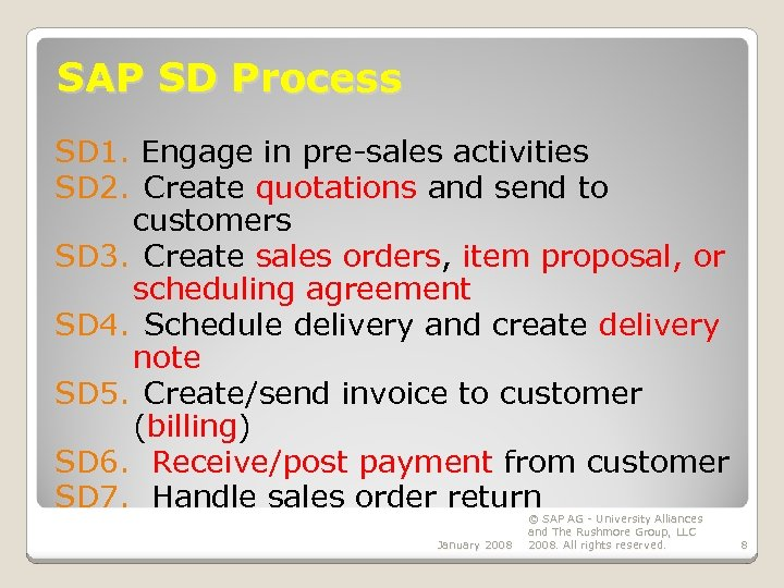 SAP SD Process SD 1. Engage in pre-sales activities SD 2. Create quotations and