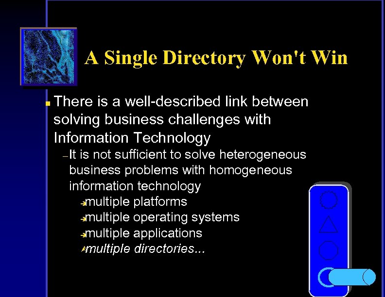 A Single Directory Won't Win n There is a well-described link between solving business