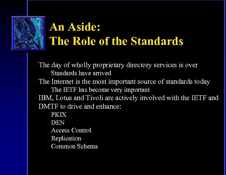 An Aside: The Role of the Standards l. The day of wholly proprietary directory