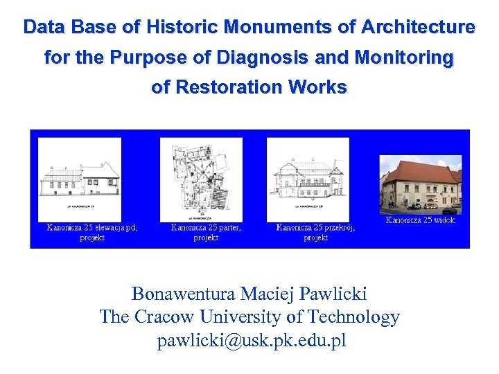 Data Base of Historic Monuments of Architecture for the Purpose of Diagnosis and Monitoring