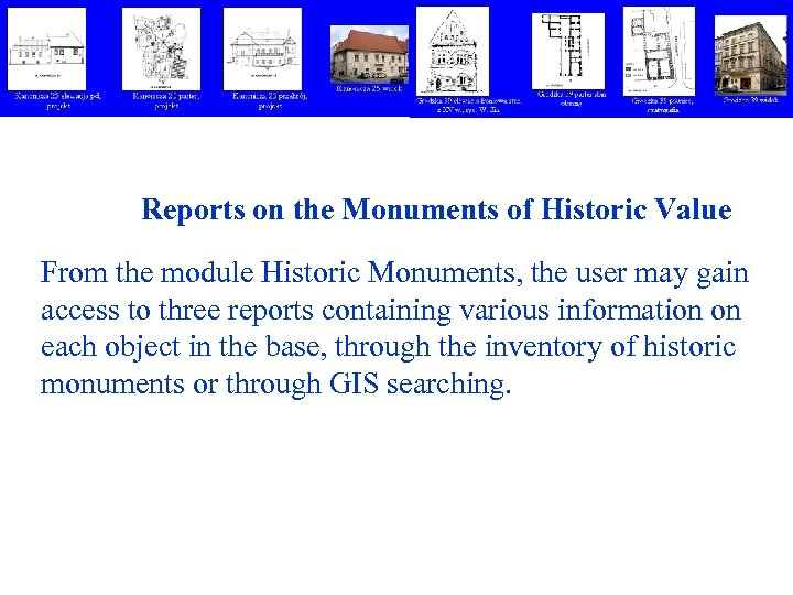 Reports on the Monuments of Historic Value From the module Historic Monuments, the user