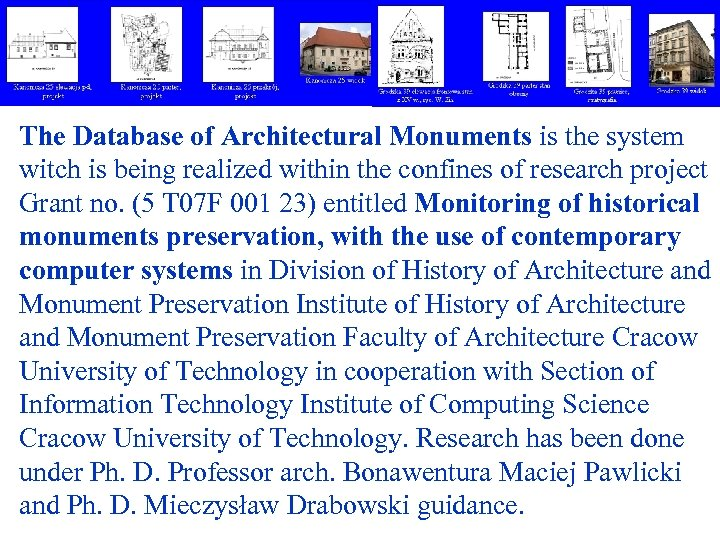 The Database of Architectural Monuments is the system witch is being realized within the