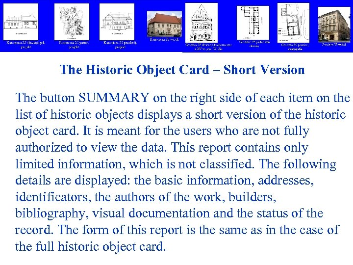 The Historic Object Card – Short Version The button SUMMARY on the right side