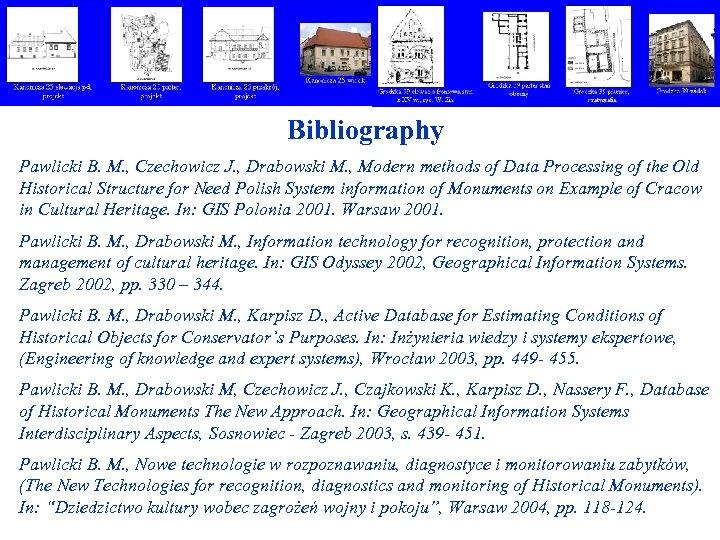 Bibliography Pawlicki B. M. , Czechowicz J. , Drabowski M. , Modern methods of