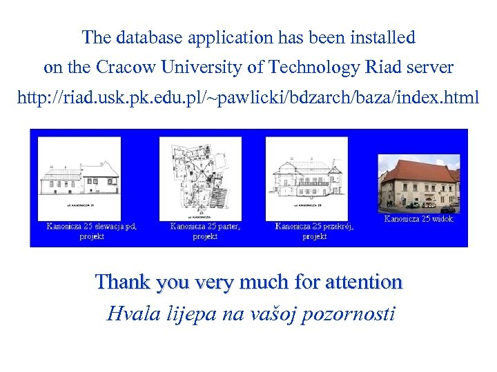 The database application has been installed on the Cracow University of Technology Riad server