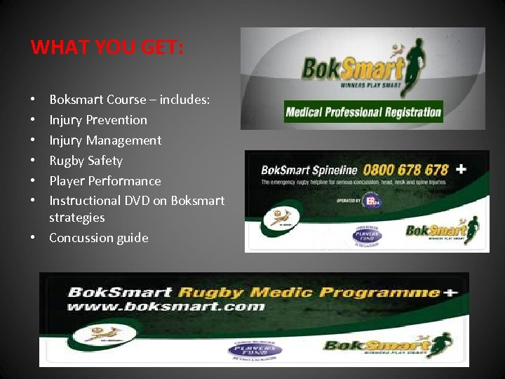 WHAT YOU GET: Boksmart Course – includes: Injury Prevention Injury Management Rugby Safety Player