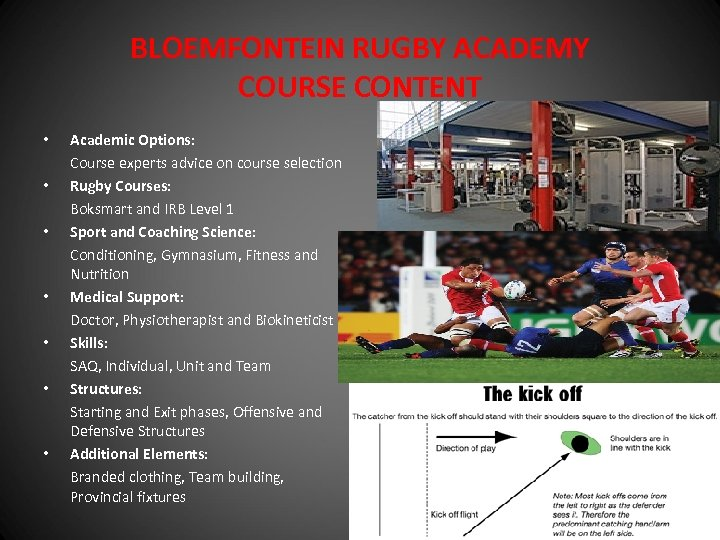 BLOEMFONTEIN RUGBY ACADEMY COURSE CONTENT • • Academic Options: Course experts advice on course