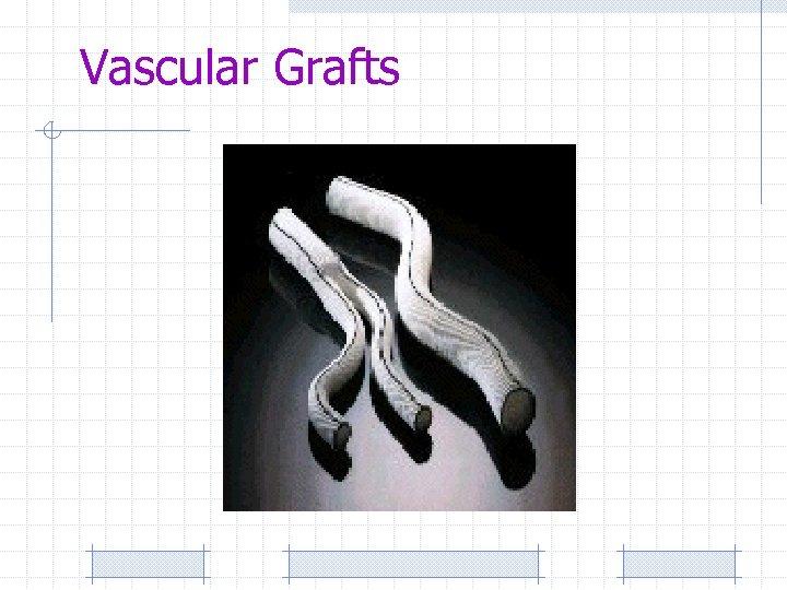 Vascular Grafts