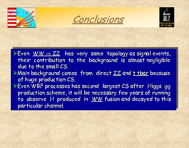 Conclusions ØEven WW ZZ has very same topology as signal events, their contribution to