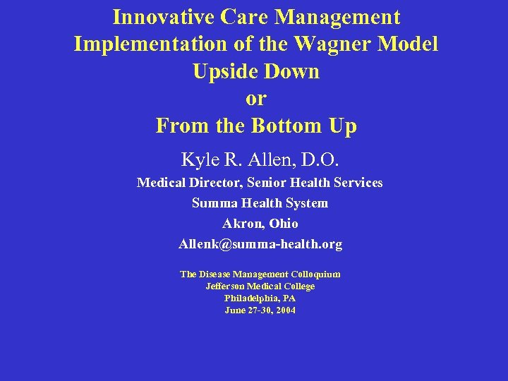 Innovative Care Management Implementation of the Wagner Model Upside Down or From the Bottom