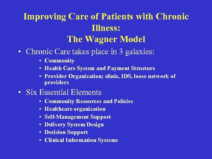 Improving Care of Patients with Chronic Illness: The Wagner Model • Chronic Care takes