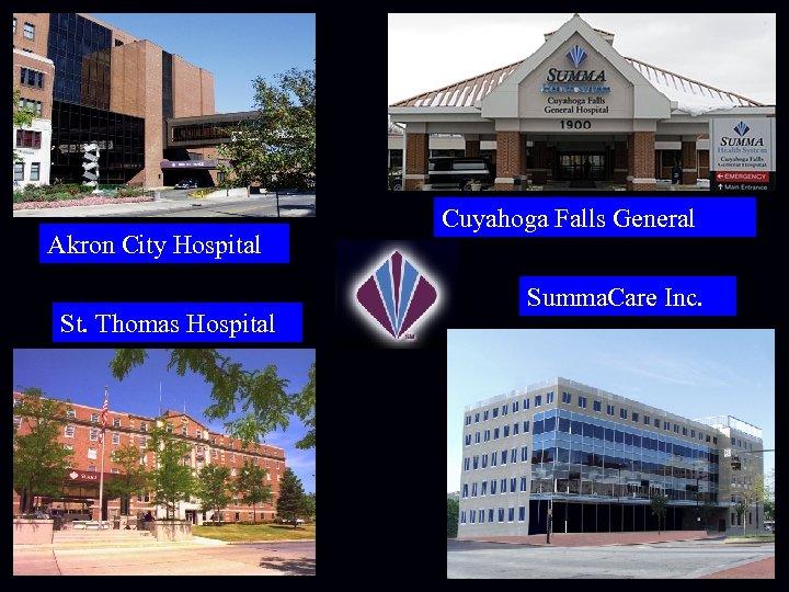 Akron City Hospital St. Thomas Hospital Cuyahoga Falls General Summa. Care Inc.
