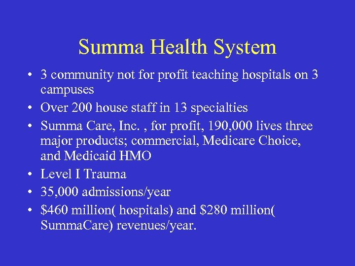 Summa Health System • 3 community not for profit teaching hospitals on 3 campuses