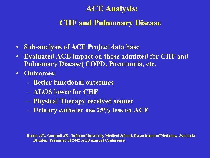 ACE Analysis: CHF and Pulmonary Disease • Sub-analysis of ACE Project data base •