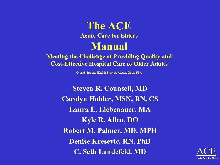 The ACE Acute Care for Elders Manual Meeting the Challenge of Providing Quality and