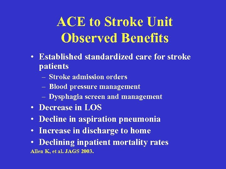 ACE to Stroke Unit Observed Benefits • Established standardized care for stroke patients