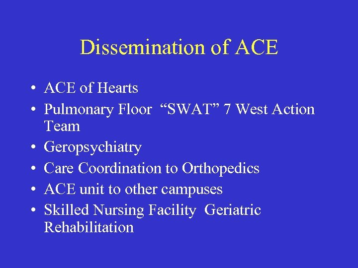 "Dissemination of ACE • ACE of Hearts • Pulmonary Floor ""SWAT"" 7 West Action"