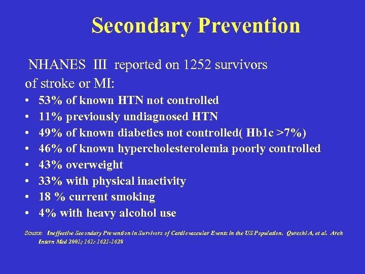 Secondary Prevention NHANES III reported on 1252 survivors of stroke or MI: • •