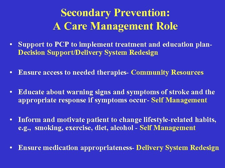 Secondary Prevention: A Care Management Role • Support to PCP to implement treatment and