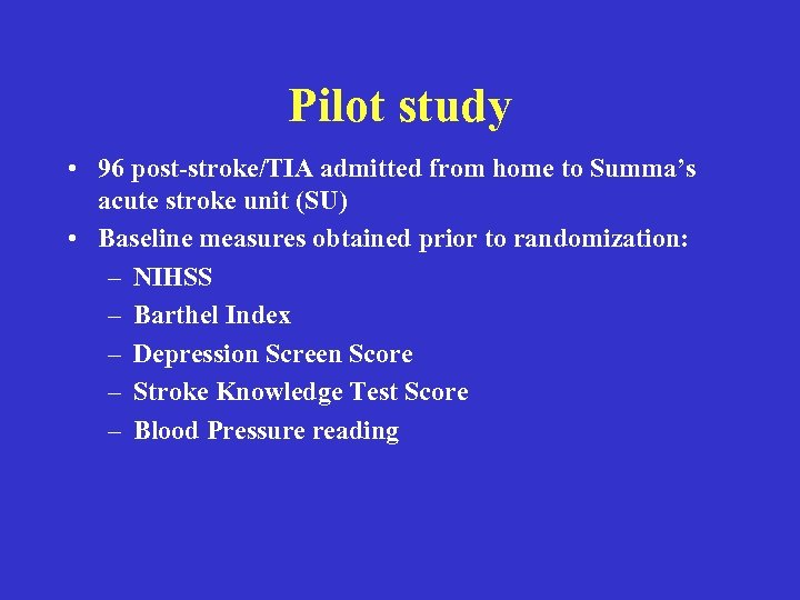 Pilot study • 96 post-stroke/TIA admitted from home to Summa's acute stroke unit (SU)