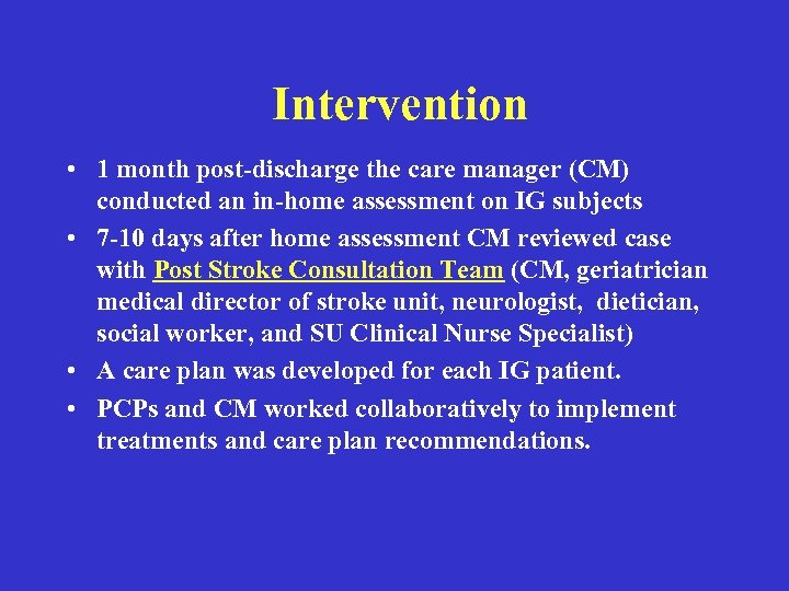 Intervention • 1 month post-discharge the care manager (CM) conducted an in-home assessment