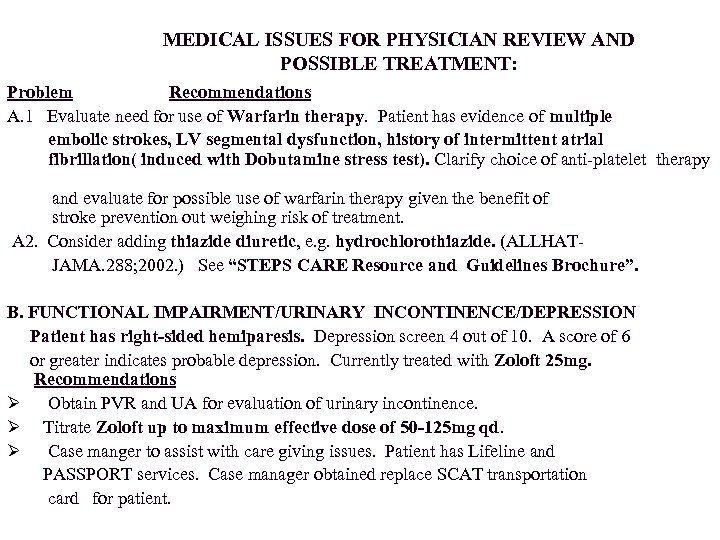 : MEDICAL ISSUES FOR PHYSICIAN REVIEW AND POSSIBLE TREATMENT: Problem Recommendations A. 1 Evaluate