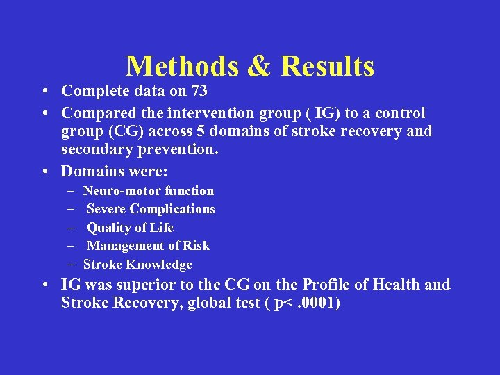 Methods & Results • Complete data on 73 • Compared the intervention group (