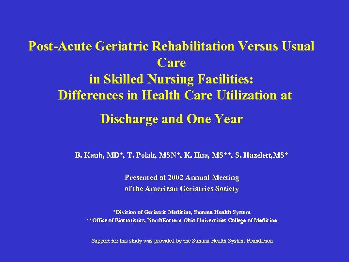 Post-Acute Geriatric Rehabilitation Versus Usual Care in Skilled Nursing Facilities: Differences in Health
