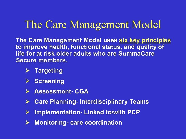 The Care Management Model uses six key principles to improve health, functional status, and