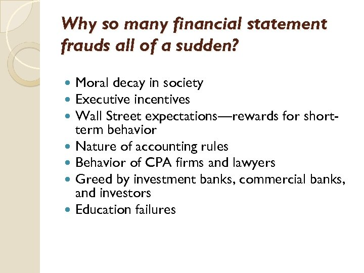 Why so many financial statement frauds all of a sudden? Moral decay in society