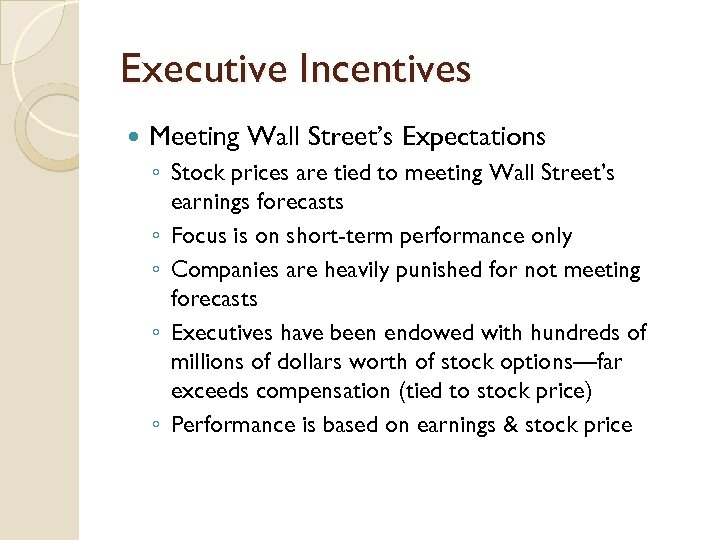 Executive Incentives Meeting Wall Street's Expectations ◦ Stock prices are tied to meeting Wall