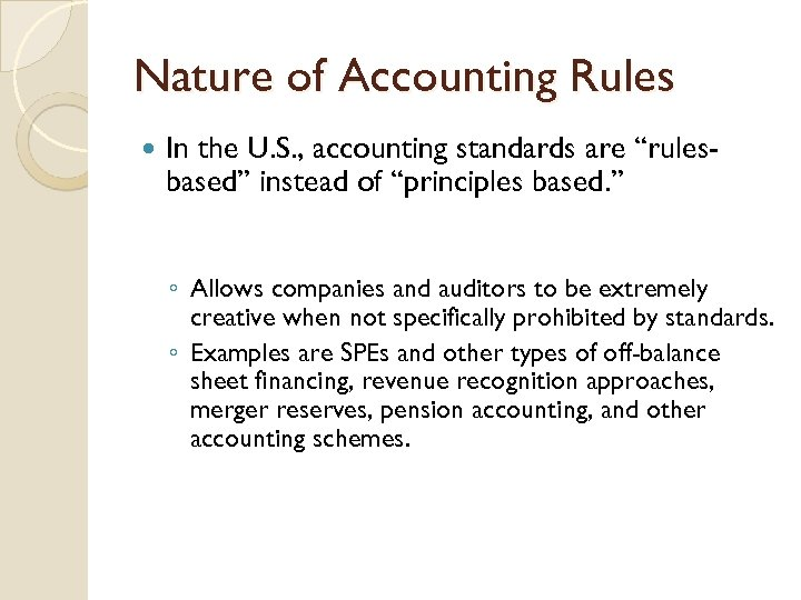 "Nature of Accounting Rules In the U. S. , accounting standards are ""rulesbased"" instead"